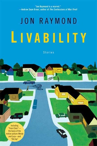 Livability: Stories by Jon Raymond - List-O-Rama: Quickies on Clear Eyes, Full Shelves