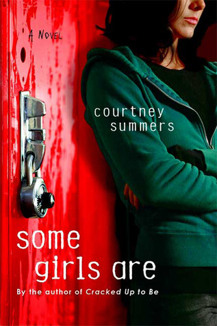 Celebrating Difficult Characters on Clear Eyes, Full Shelves | Some Girls Are by Courtney Summers