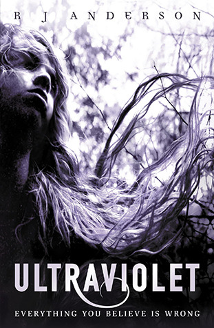 Ultraviolet by R.J. Anderson | Reviewed on Clear Eyes, Full Shelves