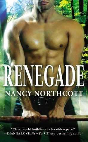 Renegade by Nancy Northcott | Clear Eyes, Full Shelves