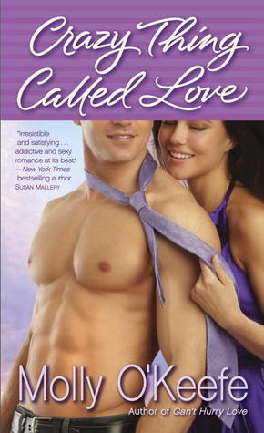 Crazy Thing Called Love by Molly O'Keefe | Reviewed on Clear Eyes, Full Shelves