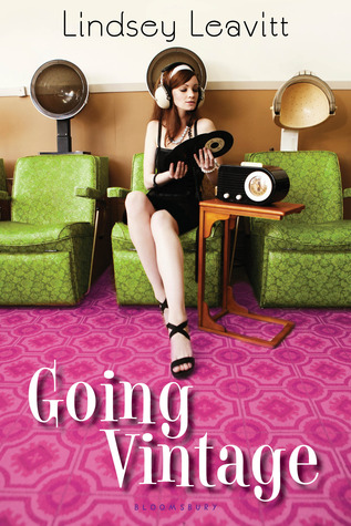 Going Vintage by Lindsey Leavitt - Bloomsbury March 2013
