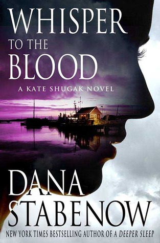Whisper to the Blood by Dana Stabenow - Reviewed on Clear Eyes, Full Shelves