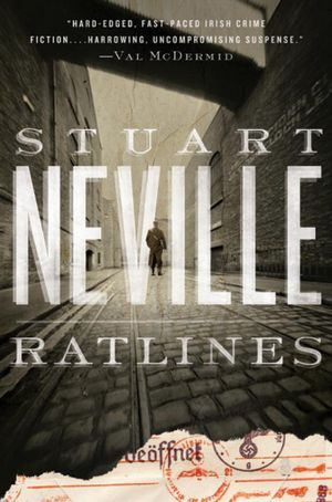 Ratlines by Stuart Neville - Clear Eyes, Full Shelves