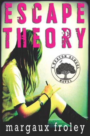 Escape Theory by Margaux Foley | Clear Eyes, Full Shelves