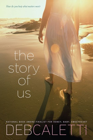 The Story of Us by Deb Caletti (May 2012)