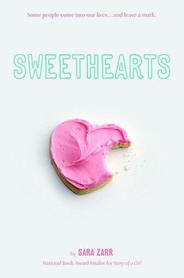 Sweethearts by Sara Zarr (Feb. 2008)
