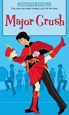 Major Crush by Jennifer Echols (Aug. 2006)