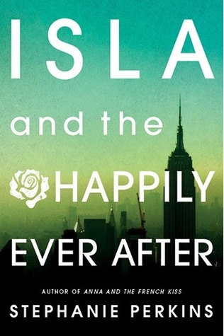 Isla and the Happily Ever After | On Clear Eyes, Full Shelves