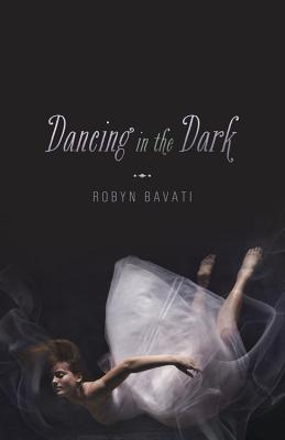 Dancing in the Dark by Robyn Bavati | Reviewed on Clear Eyes, Full Shelves