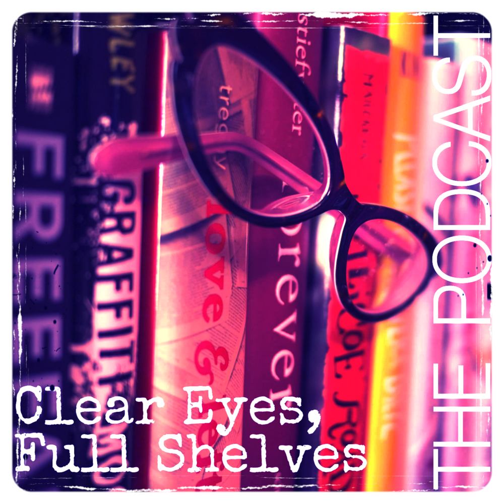 A New Podcast about books, reading and other exciting things - Clear Eyes, Full Shelves, The Podcast | http://cleareyesfullshelves.com/podcast