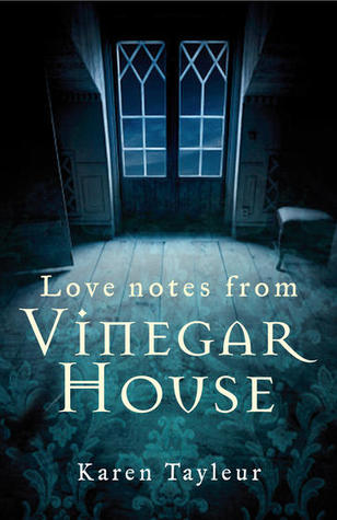 Love Notes from Vinegar House by Karen Tayleur