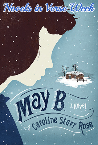 May B by Caroline Starr Rose | Reviewed for Novel in Verse Week 2013 on Clear Eyes, Full Shelves | cleareyesfullshelves.com