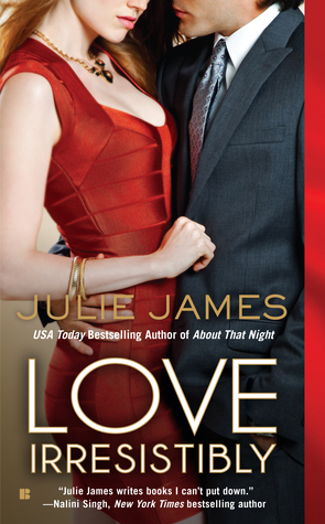 Love Irresistibly by Julie James (April 2013)