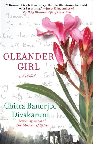 Oleander Girl by Chitra Banerjee Divakaruni (March 2013)