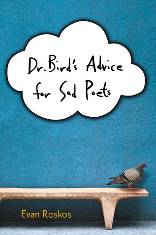 Dr. Bird's Advice for Sad Poets by Evan Roskos (March 2013)