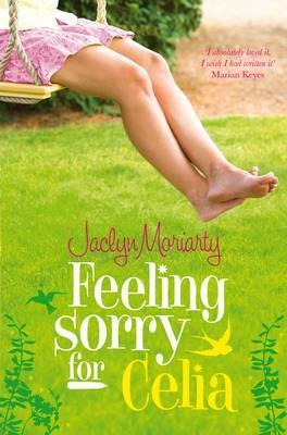 Feeling Sorry for Celia by Jaclyn Moriarty (May 2000)