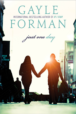 Just One Day by Gayle Forman - Paperback Cover, Aug. 2014
