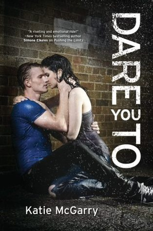 Dare You To by Katie McGarry | Reviewed on Clear Eyes, Full Shelves