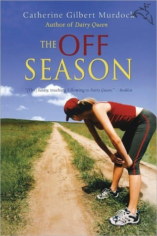 The Off Season by Catherine Gilbert Murdock   Amazon  |  Goodreads