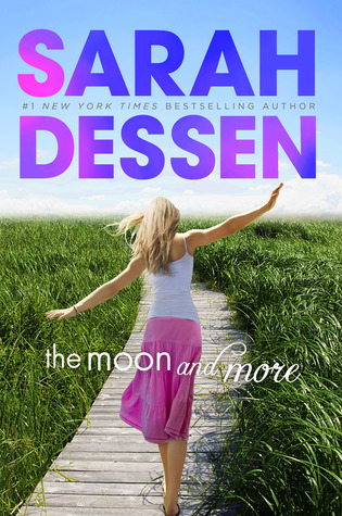The Moon and More by Sarah Dessen   Amazon  |  Goodreads  |  Sarah's Review