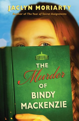 The Murder of Bindy Mackenzie by Jaclyn Moriarty Amazon | Goodreads