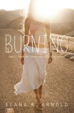 Burning by Elana K. Arnold