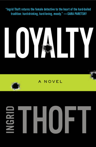 Loyalty by Ingrid Thoft | Reviewed by Sandra on Clear Eyes, Full Shelves
