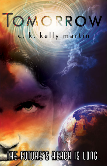 Tomorrow by C.K. Kelly Martin
