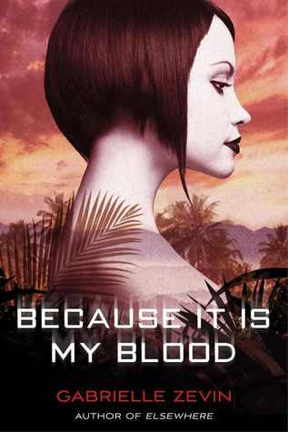 Because it is My Blood by Gabrielle Zevin | Reviewed on Clear Eyes, Full Shelves