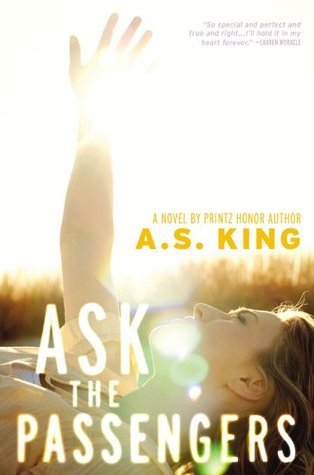Ask the Passengers by A.S. King Amazon | Goodreads