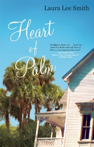 Heart of Palm by Laura Lee Smith | Reviewed by Sandra on Clear Eyes, Full Shelves (a fave of 2013)