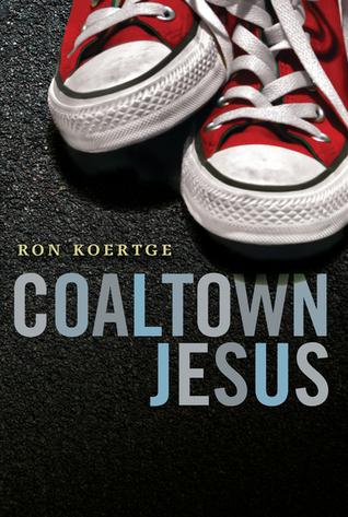 Coaltown Jesus by Ron Koertge (Oct. 2013) Amazon | Goodreads