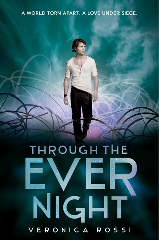 Through the Ever Night by Veronica Rossi (Audio) Amazon | Goodreads