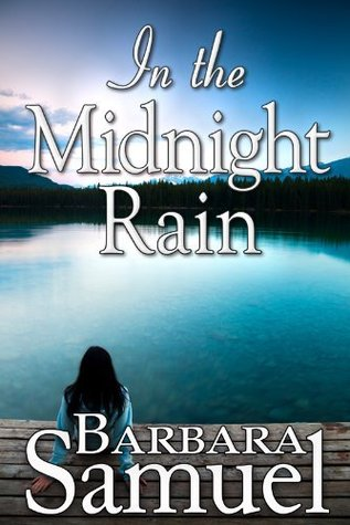 In the Midnight Rain by Barbara Samuel Amazon | Goodreads
