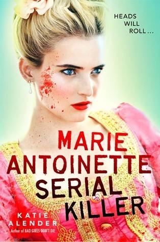 Marie Antoinette, Serial Killer (Sept. 24) Review |Amazon | Goodreads