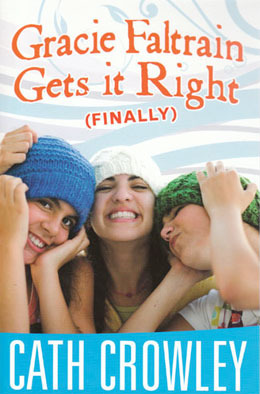 Gracie Faltrain Gets it RIght (Finally) by Cath Crowley (AUS) Fishpond | Goodreads
