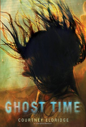 Ghost Time by Courtney Eldridge