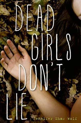 Dead Girls Don't Lie by Jennifer Shaw Wolf Amazon | Goodreads