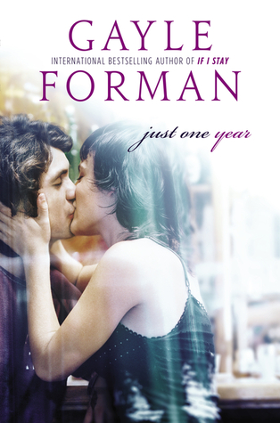 Just One Year (Just One Day #2) by Gayle Forman | Clear Eyes, Full Shelves | cleareyesfullshelves.com