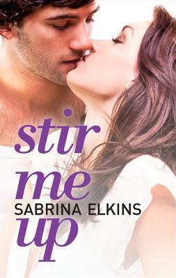 Stir Me Up by Sabrina Elkins | Reviewed on Clear Eyes, Full Shelves | ClearEyesFullShelves.com