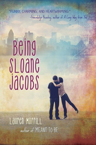 Being Sloane Jacobs by Lauren Morrill (Jan. 2014) Amazon | Goodreads