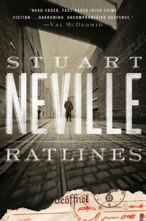 Ratlines by Stuart Neville Amazon | Goodreads