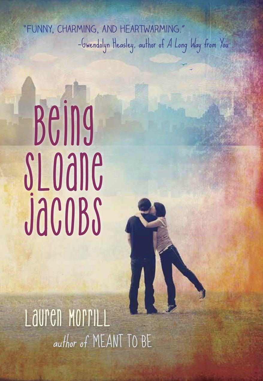 Being Sloane Jacobs by Lauren Morrill | Clear Eyes, Full Shelves