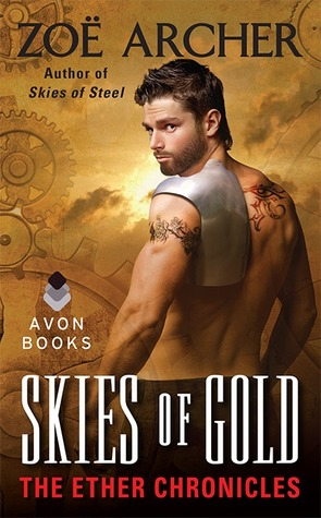 Skies of Gold by Zoe Archer  Amazon  |  Goodreads