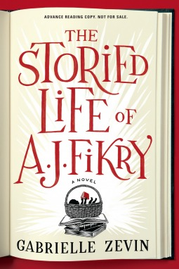 The Storied Life of A.J. Fikry by Gabrielle Zevin  Amazon  |  Goodreads