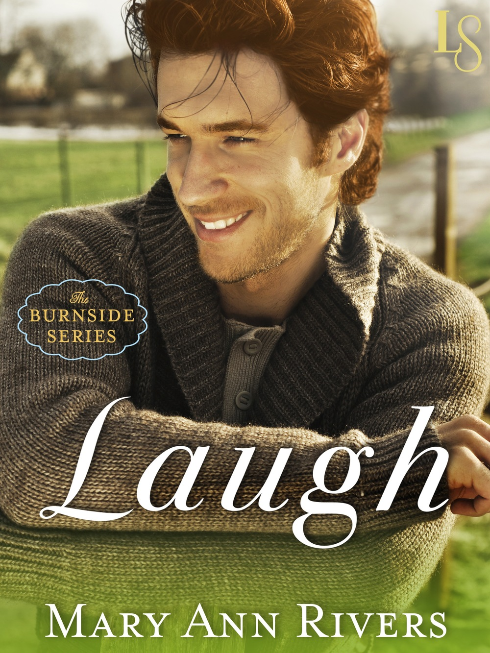 Laugh by Mary Ann Rivers (May 2014)  Amazon  |  Goodreads