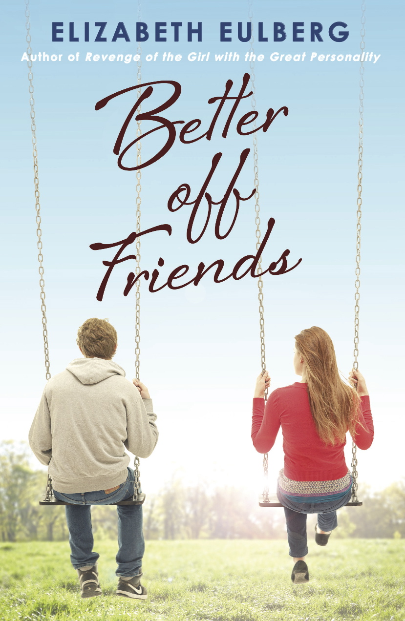 Better Off Friends by Elizabeth Eulberg | Clear Eyes, Full Shelves