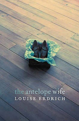The Antelope Wife by Louise Erdrich   Amazon  |  Goodreads