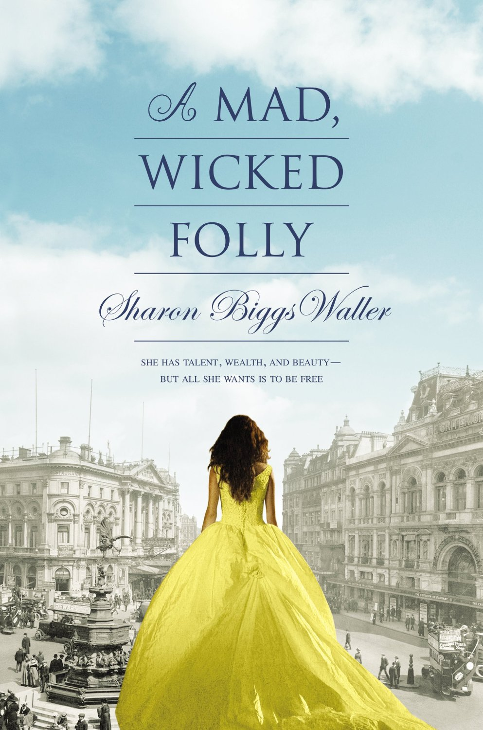 A Mad, Wicked Folly by Sharon Biggs Waller Amazon | Goodreads